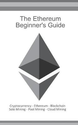 The Ethereum Beginners Guide